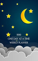 2019 One Day at a Time Weekly Planner