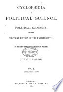Cyclop  dia of Political Science  Political Economy  and of the Political History of the United States