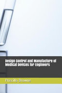 Design Control and Manufacture of Medical Devices for Engineers