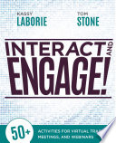 Interact and Engage