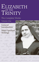 Elizabeth of the Trinity Complete Works  vol  1