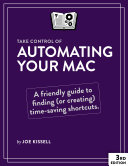 Take Control of Automating Your Mac  3rd Edition