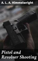 Pistol and Revolver Shooting [Pdf/ePub] eBook