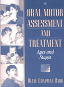 Oral Motor Assessment and Treatment