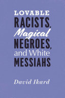 Pdf Lovable Racists, Magical Negroes, and White Messiahs