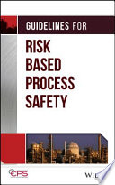 Guidelines for Risk Based Process Safety