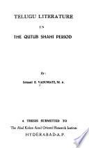 Telugu Literature in the Qutub Shahi Period