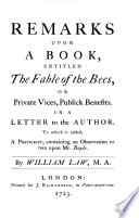 Remarks upon a late book  entitled  The fable of the bees  The case of reason  The absolute unlawfulness of stage entertainments