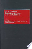 Encyclopedia of Ethnicity and Sports in the United States Book PDF