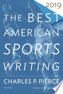 """The Best American Sports Writing 2019"" by Jackie MacMullan, Glenn Stout, Charles P. Pierce"