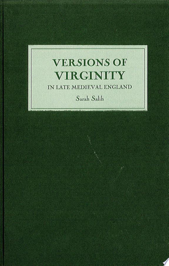 Versions of Virginity in Late Medie