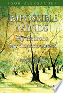 Impossible Minds  My Neurons  My Consciousness  Revised Edition