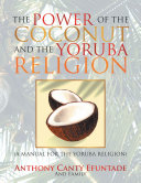 The Power of the Coconut and the Yoruba Religion
