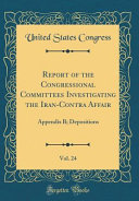 Report Of The Congressional Committees Investigating The Iran Contra Affair Vol 24