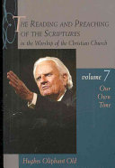 The Reading and Preaching of the Scriptures in the Worship of the Christian Church  Vol  7