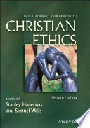 The Blackwell Companion To Christian Ethics Book PDF