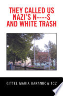 They Called Us Nazi'S N----S and White Trash