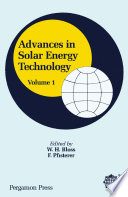 """Advances in Solar Energy Technology: Proceedings of the Biennial Congress of the International Solar Energy Society, Hamburg, Federal Republic of Germany, 13-18 September 1987"" by W. H. Bloss, F. Pfisterer"