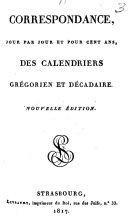 Correspondance jour par jour et pour cent ans, des calendriers grégorien et décadaire