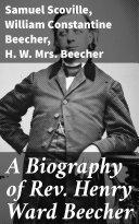 A Biography of Rev. Henry Ward Beecher Pdf/ePub eBook