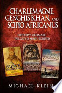 Charlemagne, Genghis Khan, and Scipio Africanus