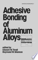 Adhesive Bonding of Aluminum Alloys
