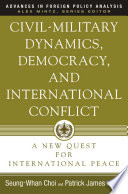 Civil Military Dynamics Democracy And International Conflict