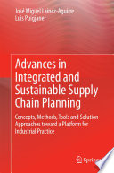 Advances in Integrated and Sustainable Supply Chain Planning
