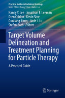 Target Volume Delineation and Treatment Planning for Particle Therapy