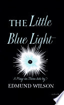 Little Blue Light  : A Play In Three Acts