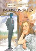 Dady Long Legs : Om Illustrated Classics