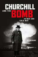 link to Churchill and the bomb in war and Cold War in the TCC library catalog