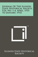Journal Of The Illinois State Historical Society V24 No 1 4 April 1931 To January 1932