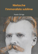 Nietzsche, l'immoralista sublime