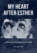 My Heart After Esther  A Mystic s Philosophy of Love