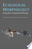 """Ecological Morphology: Integrative Organismal Biology"" by Peter C. Wainwright, Stephen M. Reilly"