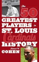 The 50 Greatest Players in St  Louis Cardinals History
