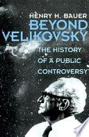 Beyond Velikovsky Book