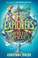 The Explorers: The Reckless Rescue Pdf/ePub eBook