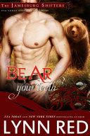 Bear Your Teeth (Alpha Werebear Shifter Paranormal Romance)