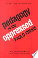 Pedagogy of the Oppressed  : 30th Anniversary Edition