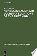 Nonclassical Linear Volterra Equations of the First Kind Book