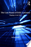 The Last Poems of D.H. Lawrence  : Shaping a Late Style