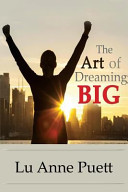 The Art of Dreaming Big!