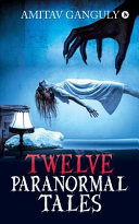 Twelve Paranormal Tales  Finding the Light in Dark Times