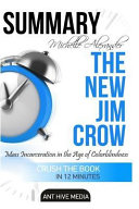Michelle Alexander s the New Jim Crow Summary Book