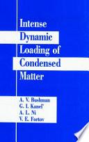 Intense Dynamic Loading Of Condensed Matter