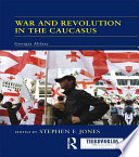 War And Revolution In The Caucasus
