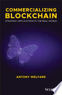"""""""Commercializing Blockchain: Strategic Applications in the Real World"""" by Antony Welfare"""
