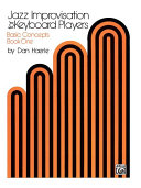 Jazz Improvisation for Keyboard Players, Book 1: Basic Concepts